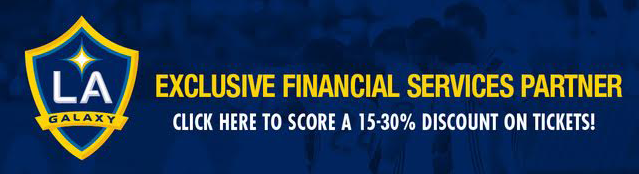 Image with the LA Galaxy Logo that says Exclusive Financial Services Partner. Click here to score a 15 to 30% discount on tickets